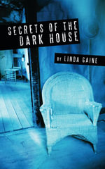 Secrets Of The Dark House - Linda Gaine