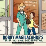 Bobby Magilacahde's Trip to the Hospital - Kathy Turner