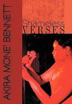 Shameless Verses - Akira Mone Bennett