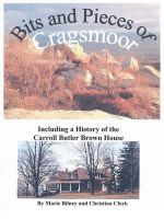 Bits and Pieces of Cragsmoor : Including a History of the Carroll Butler Brown House - Marie Bilney