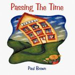 Passing the Time - Paul Brown