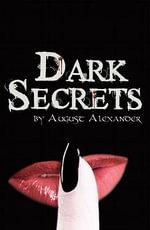 Dark Secrets - August Alexander