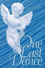One Last Dance - Katie Peterson