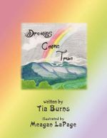 Dreams Come True - Tia Burns