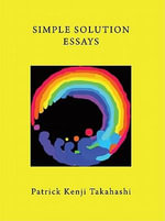 Simple Solution Essays - Patrick Kenji Takahashi