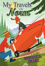 My Travels with Norm : A Collection of Short Stories - Frederick J. Ruggio