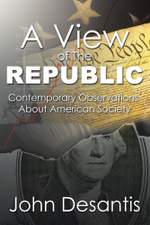 A View of The Republic : Contemporary Observations About American Society - John Desantis