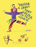 Break a Leg They Yelled to the Clown - Eleanor Russell Brown