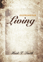 Guidelines for Living - H.T. SMITH