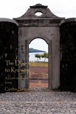 The Doorway to Knowing : A Guide to Soulful Living - Cynthia Santee