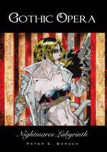 Gothic Opera : Nightmares Labyrinth - Peter E. Boroch