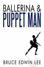 Ballerina & Puppet Man - Bruce Edwin Lee