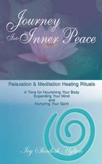 Journey Into Inner Peace : Relaxation and Meditation Healing Rituals - Ivy Shadiah Hylton Msw Licsw D. D.