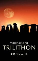 Children of Trilithon - G. R. Cockerill