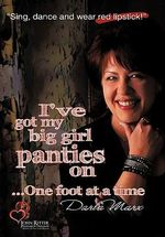 I've Got My Big Girl Panties on : One Foot at a Time - Darla Marx