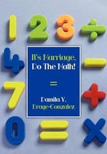 It's Marriage, Do the Math! - Damita Y. Braye-Gonzalez