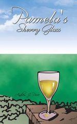 Pamela's Sherry Glass - Andrew J. Price