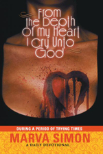 From the Depths of My Heart I Cry : Unto Thee Oh Lord, in a Period of Trying Times - Marva Simon
