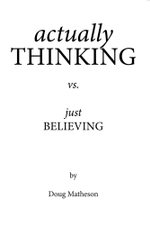 actually THINKING vs. just BELIEVING - Doug Matheson