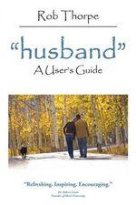 Husband : A User's Guide - Rob Thorpe