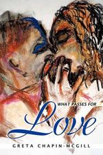 What Passes for Love - Greta Chapin-McGill