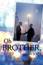 Oh Brother, Why? - Michael Thoreau