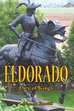 Eldorado : City of Kings - L. Norman Shurtliff