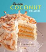 Luscious Coconut Desserts - Lori Longbotham