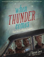 When Thunder Comes : Poems for Civil Rights Leaders - J. Patrick Lewis