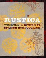 Rustica : A Return to Spanish Home Cooking - Frank Camorra