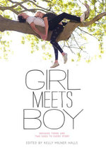 Girl Meets Boy : Because There Are Two Sides to Every Story - Kelly Milner Halls