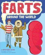Farts Around the World : A Spotter's Guide - August O'Phwinn
