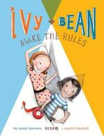 Ivy and Bean Make the Rules : Ivy and Bean Series : Book 9 - Annie Barrows