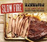 Slow Fire : The Beginner's Guide to Lip-Smacking Barbecue - Ray Lampe