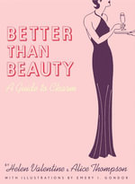 Better Than Beauty : A Guide to Charm - A. Thompson