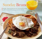 Sunday Brunch : Simple, Delicious Recipes for Leisurely Mornings - Betty Rosbottom
