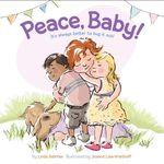 Peace, Baby! - Linda Ashman