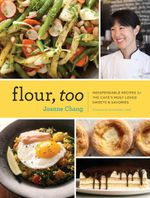 Flour, Too : Indispensable Recipes for the Cafe's Most Loved Sweets & Savories - Joanne Chang