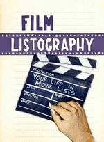 Film Listography : Your Life in Movie Lists - Matthew Rainwaters