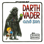 Darth Vader and Son : Star Wars (Chronicle) - Jeffrey Brown