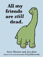 All My Friends Are Still Dead - John Monsen