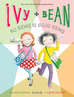 Ivy and Bean No News is Good News : Ivy and Bean Series : Book 8 - Annie Barrows