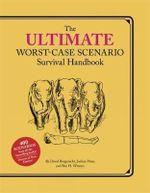 Ultimate Worst-case Scenario Survival Handbook - David Borgenicht