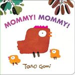 Mommy! Mommy! - Tarao Gomi