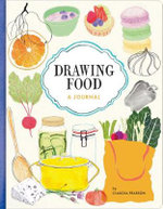 Drawing Food Journal : A Journal - Claudia Pearson