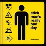 Stick Man's Really Bad Day - Steve Mockus