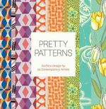 Pretty Patterns : Surface Design by 25 Contemporary Artists - Chronicle Books