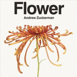 Flower : Creative Projects for Polaroid, Plastic, and Pinho... - Andrew van Dongen