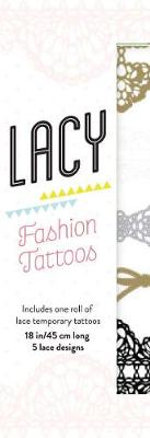 Lacy Fashion Tattoos - Chronicle Books