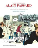 In the Kitchen with Alain Passard : Inside the World (and Mind) of a Master Chef - Christophe Blain